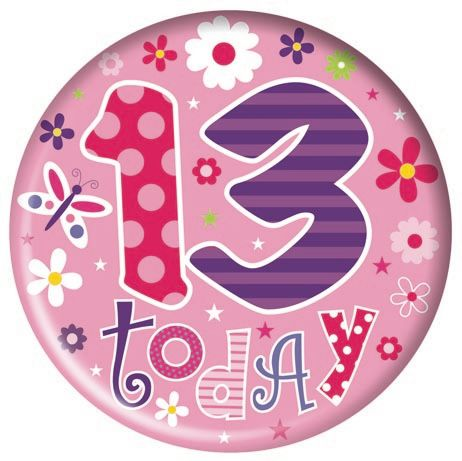 Badge 15cm Happy Birthday age 13 Girl