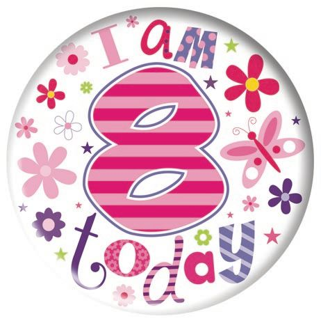 Badge 15cm Happy Birthday Age 8 Girl